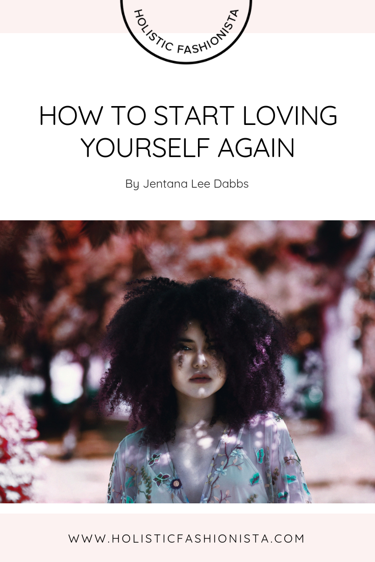 How To Start Loving Yourself Again