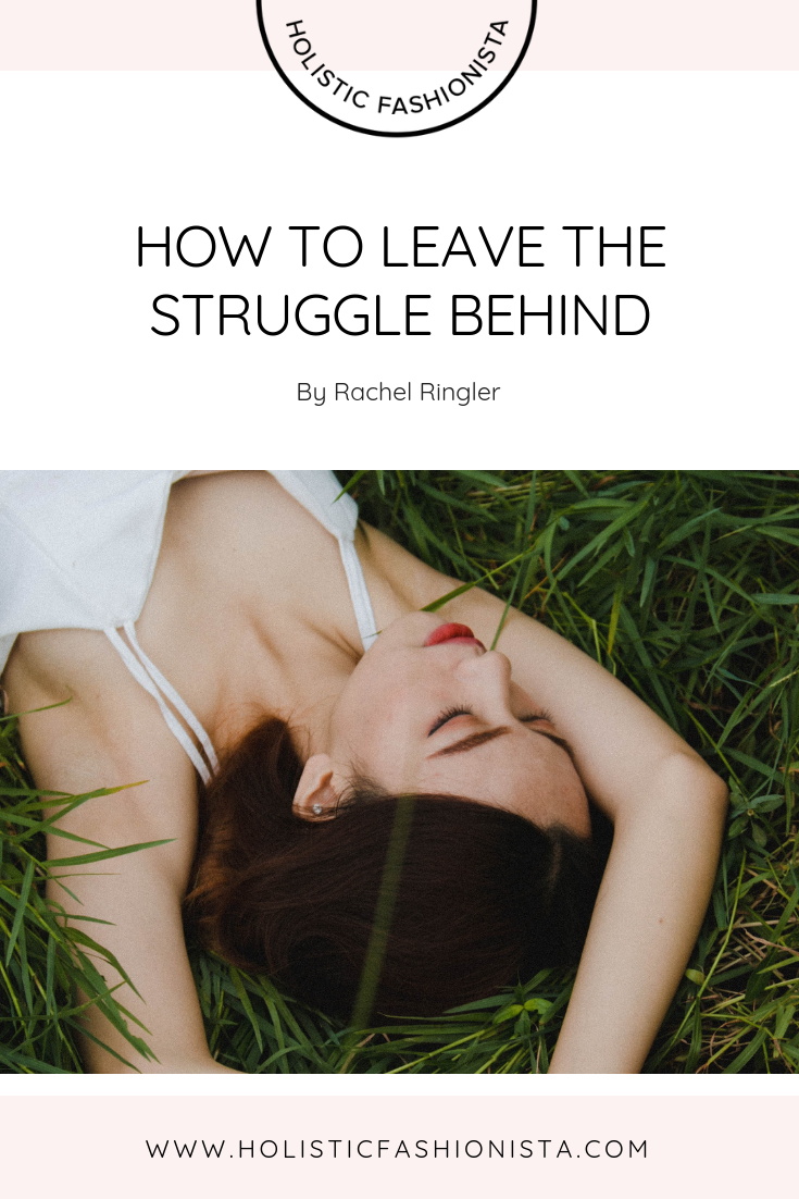 How To Leave The Struggle Behind
