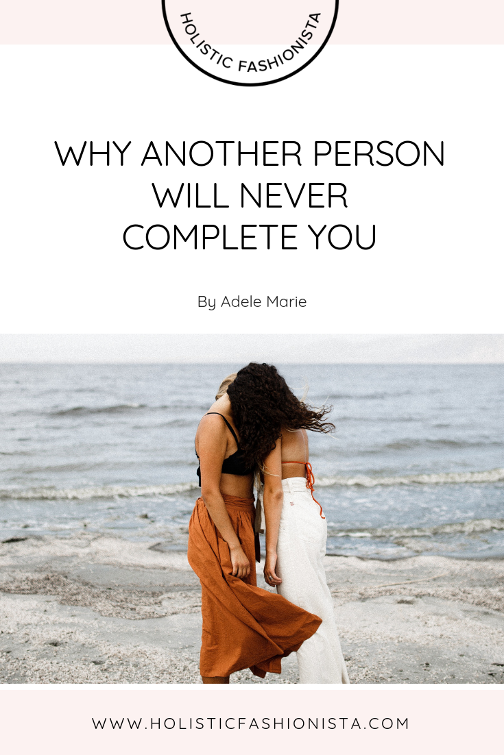 why-another-person-will-never-complete-you