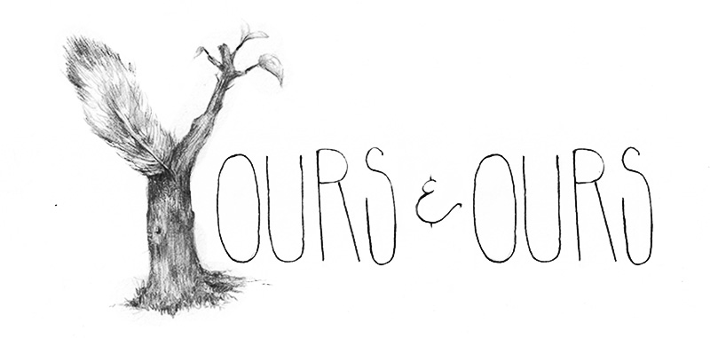 Yours & Ours