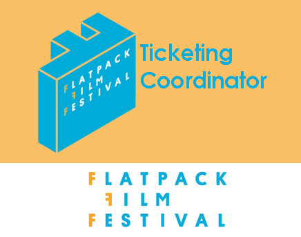 Flatpack Film Festival 2015  Ticketing Coordinator  January - March 2015