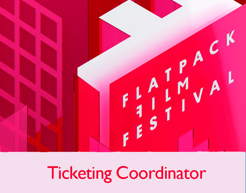 Ticketing Coordinator: Flatpack Festival 2017 January - April 2017