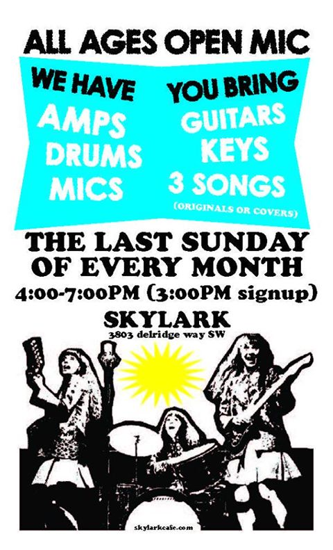Skylark's All Ages Open Mic  Tickets: free All Ages  All ages open mic every last Sunday of the month. The best open mic in the city is open for musicians of all ages. We offer a full backline, sound engineer to dial you in, 16 track mixable recording, and the full stage experience! Signup at 3, music at 4. Full bar with ID.  s best up and coming musicians.  No host to hog the spotlight, just bands/solo acts and a friendly, experienced sound engineer Full 16 track recordings of your set available for purchase ($10 for solo acts, $20 for bands), make a demo! Full menu and bar available with 12 beers on tap All genres welcome: solo, acoustic, electronica, full bands, and comedy of any type 15 minutes/3 songs each (sometimes touring acts get a little extra time) Ludwig house drums, Vox AC30 guitar amp, Yamaha G50410 guitar amp, Ashdown ABM500 bass amp, Shure mics, DIs, etc. You are welcome to bring more gear, just talk to the sound engineer beforehand to make sure it is compatible