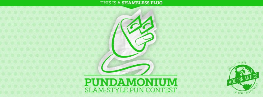Pundamonium is a pun slam. That's a kind of contest. It's hosted by Erika Ellefson.     One by one, 10 contestants have two minutes each to make puns based on prompts they have received ahead of time. Each contestant is immediately judged by five audience judges. They rank each punner on a scale of 1 to 10.     Then they all do it again, only this time contestants get their prompts on stage and only have 30 second to think and another two minutes to make puns.     The top four contestants go head to head in a final pun-off.    Want to compete? Just show up! It's first come, first served.     TICKETS: $6    Doors at 7, puns at 8!