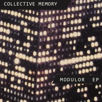 Collective Memory - Modulor EP