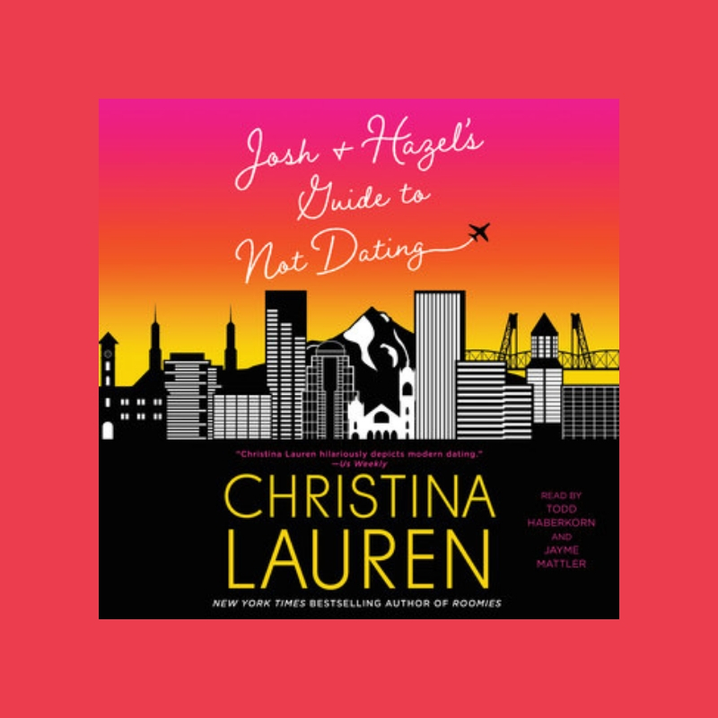 Episode 2: Josh & Hazel's Guide to Not Dating - By Christina Lauren