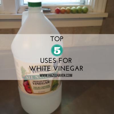 Top 5 uses for White Vinegar | www.hazelhaven.com