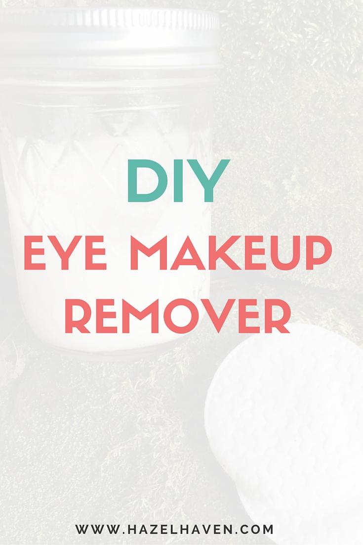 DIY Eye Makeup Remover   hazelhaven.com