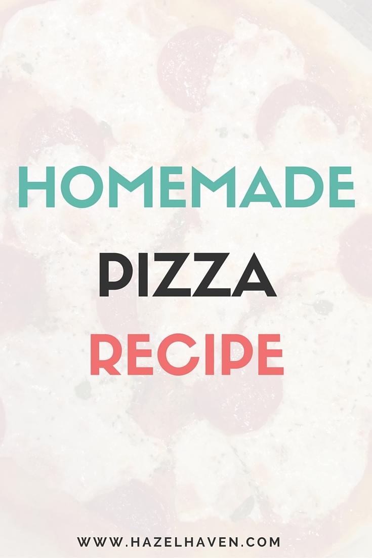 Homemade Pizza Recipe | @hazelhaven