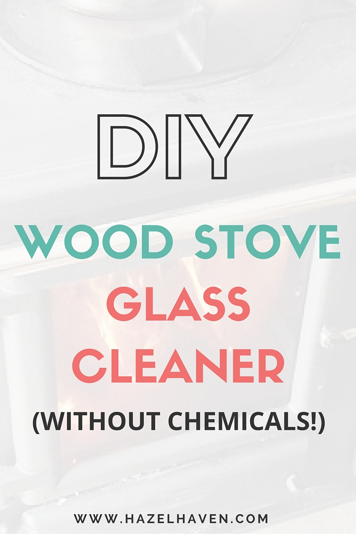 DIY Wood Stove Glass Cleaner (without chemicals!) | @hazelhaven - DIY Wood Stove Glass Cleaner (without Chemicals) €�