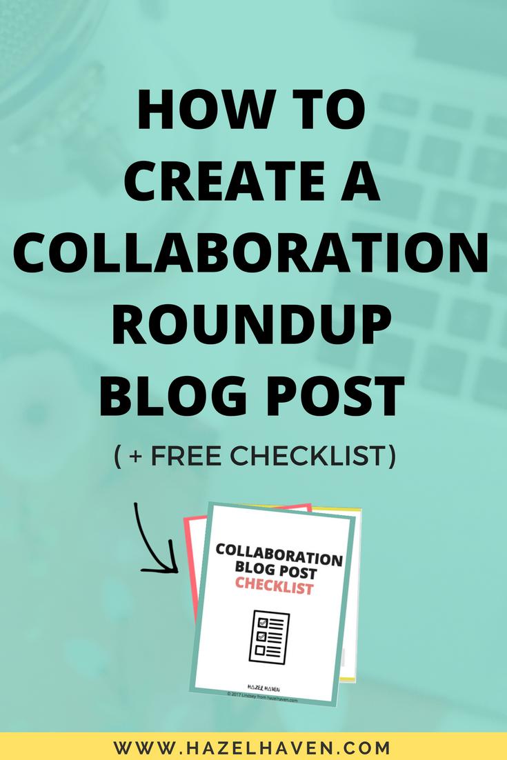 How To Create A Collaboration/Roundup Blog Post via @hazelhaven | hazelhaven.com #blogging #creativebiz
