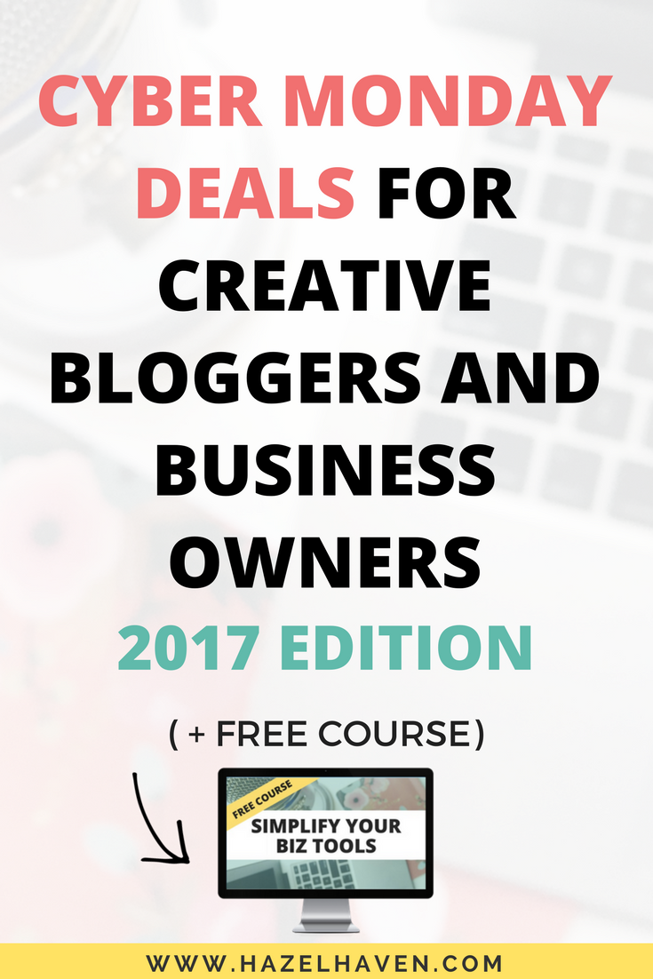 Cyber Monday Deals for Creative Bloggers and Business Owners (+ Free Course) [2017 Edition] #cybermonday #blogging #creativebiz #cybermonday2017 #freecourse