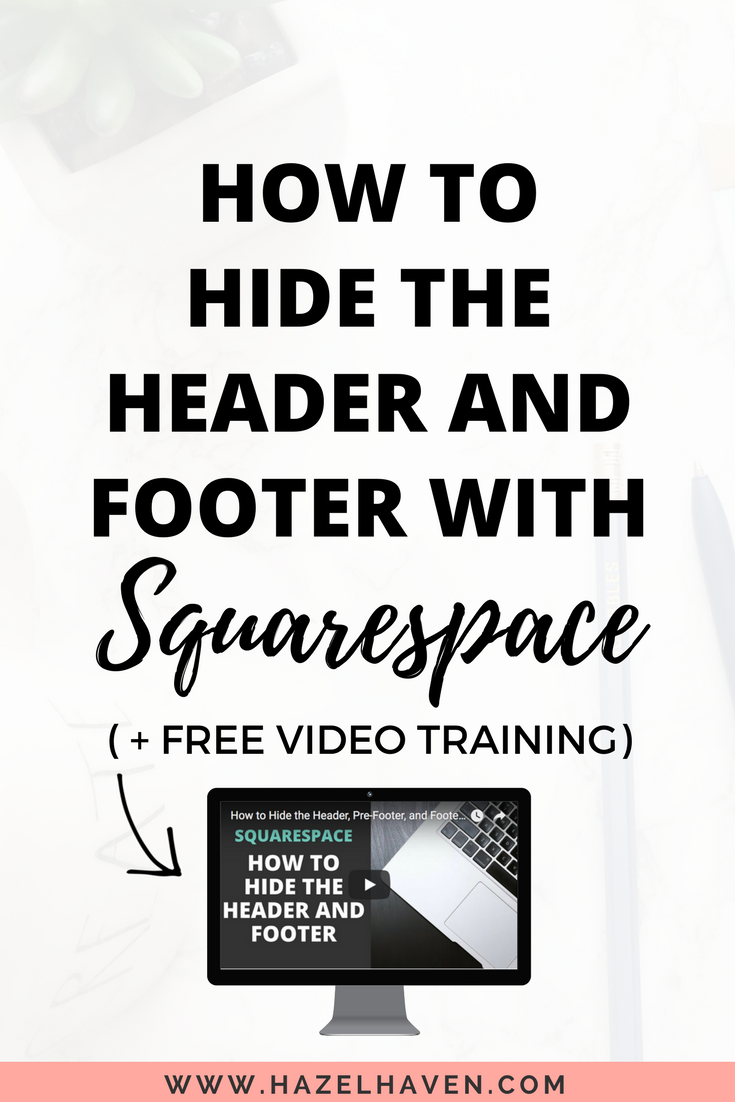 How to Hide the Header, Pre-footer and Footer on Squarespace (2018) #squarespace #squarespacehack #onlinebusiness #blogging #landingpage