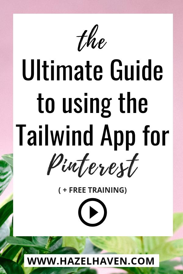 The Ultimate Guide to Using Tailwind for Pinterest via @hazel__haven @hazelhaven Tailwind App | Pinterest | Blogging