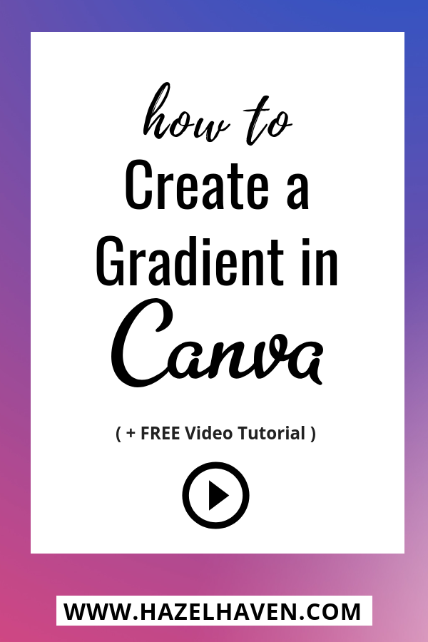 How to Create a Gradient in Canva