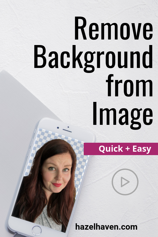Remove Background From Image: Quick and Easy with remove.bg via LIndsey Hazel @hazelhaven #removebackground #backgroundremover