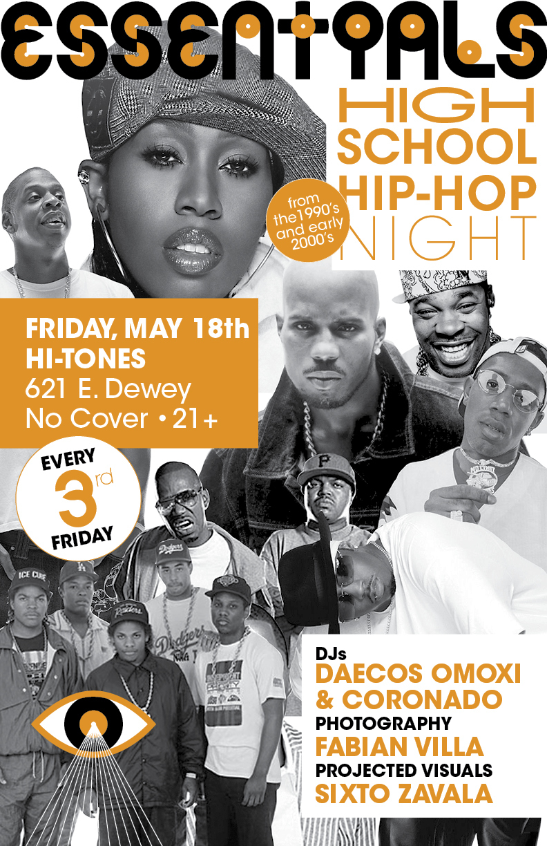 Check out the new flyer for Essentials: High School Hip-Hop Night! Playing Hip-Hop from the 90's and early 2000's. Friday, May 18th at Hi-Tones (621 E. Dewey). RSVP here:  http://www.facebook.com/events/378372398882149/