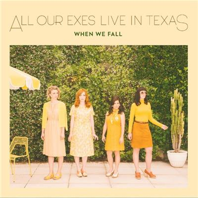 All Our Exes Live In Texas - 'When We Fall'