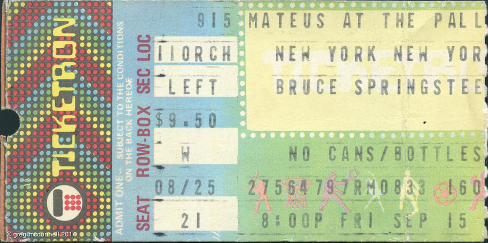 Springsteen at the Palladium on E. 14th Street: $9.50 list; $65.00 on the street outside. And worth every cent!