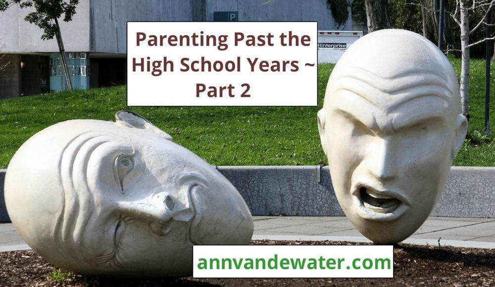 Parenting Past the High School Years- Part 2