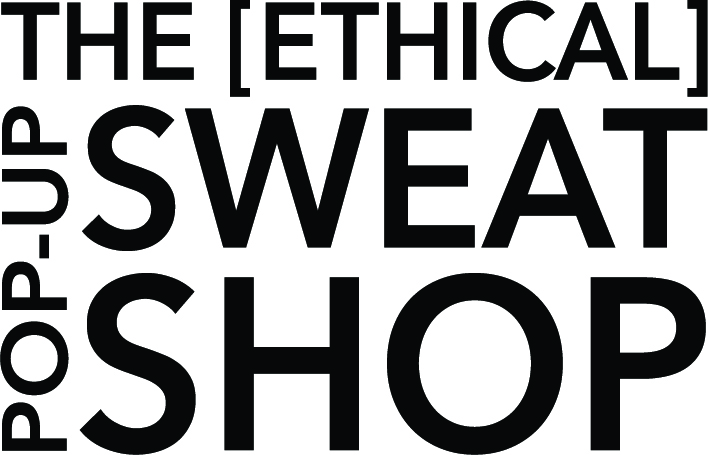 Pop Up [Ethical] Sweatshop. Browse the shop by ethics, social conditioning, modes of production, feelings about ethics, feelings about feelings, and buy the most important product of all - a reminder of what matters in this world - you, and your place within it.