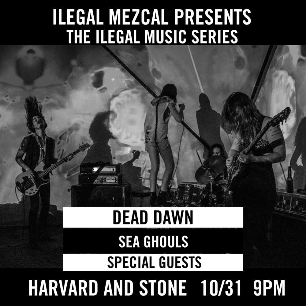Featuring Dead Dawn, Sea Ghouls and Special Guests