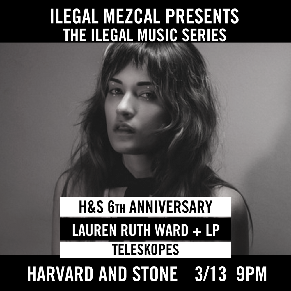 Harvard & Stone's 6th Anniversary Bash! Featuring Lauren Ruth Ward with LP and Teleskopes.