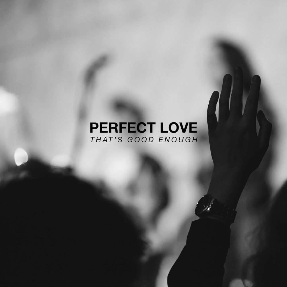 Blueprint perfect love thats good enough c3 brooklyn malvernweather Image collections