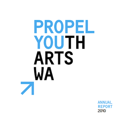 DOWNLOAD THE PROPEL YOUTH ARTS WA 2010 ANNUAL REPORT