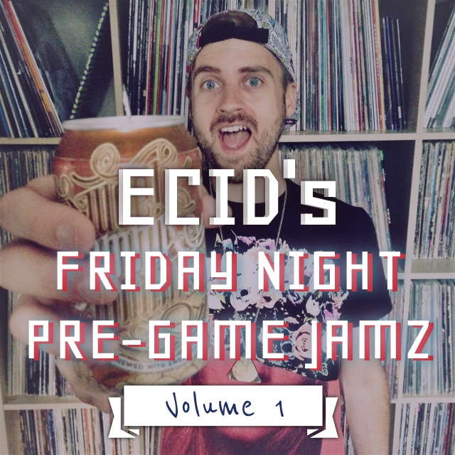 I will be compiling epic spotify playlists every Friday to help you get drunk, get laid, get bent, get into an accident and all around get shit done!          FRIDAY NIGHT PRE-GAME JAMZ:   http://open.spotify.com/user/ecidlikeacidwithane/playlist/3HrBZUkRGAfq0a5a0nJJgv