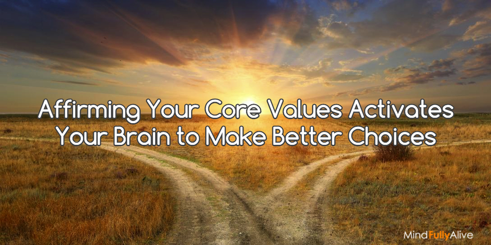 Value Affirmations Help Your Brain Make Better Decisions