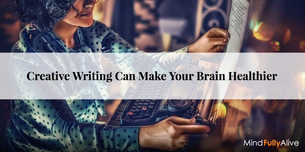 Creative Writing Improves the Health of Your #Brain