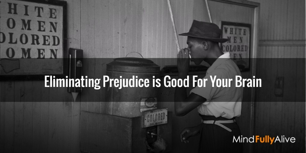 Eliminating #Prejudice is Good For Your #Brain