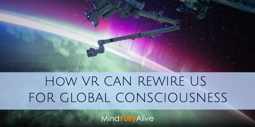 "Life-changing ""Overview Effect"" is Made Accessible with #VR"