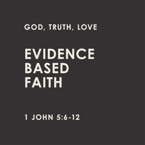 Evidence Based Faith .jpg