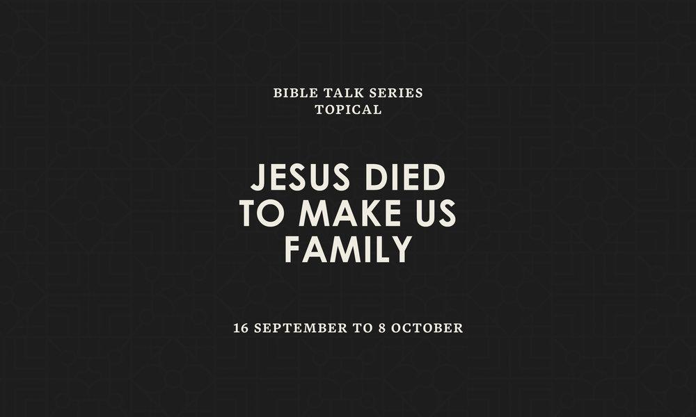 Jesus Died To Make Us Family.jpg