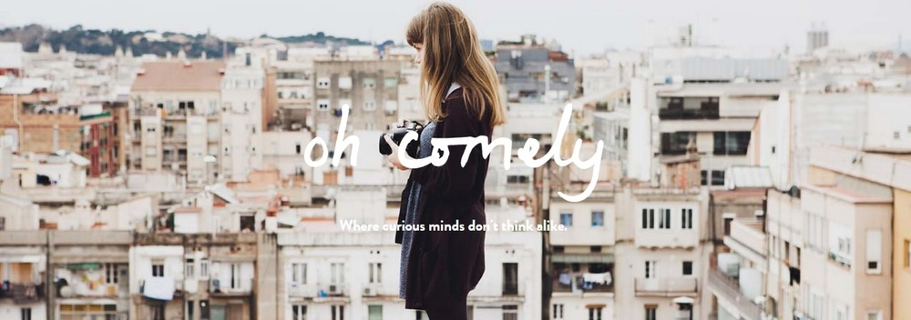 "Oh Comely magazine - "" where curious minds don't think alike"""