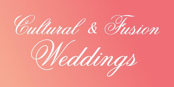 Cultural & Fusion Weddings