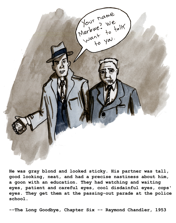 Marlowe meets Sergeant Green and Detective Dayton, Central Homicide     All my Long Goodbye drawings are now housed in one internet repository:  http://the-long-goodbye-illos.tumblr.com/