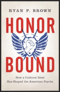 For more information about how the ideology of honor influences contemporary American culture, read my new book, Honor Bound, available from Amazon and other fine retailers.