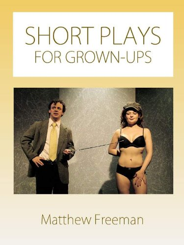 Short Plays for Grown Ups -