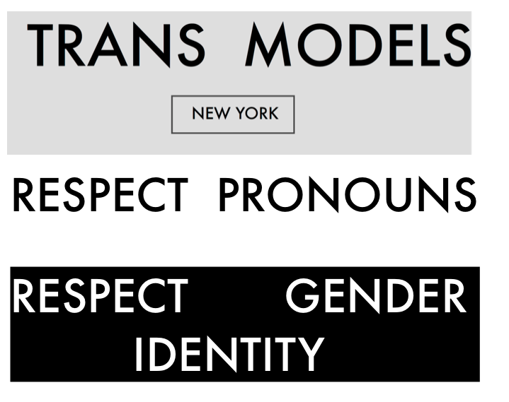 Do your best to be confident about your name and pronouns‪#‎respectpronouns‬ ‪#‎respect‬ ‪#‎respectgeder‬ ‪#‎transmodels‬ ‪#‎transmodelsnyc‬