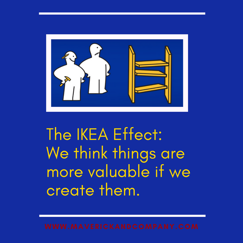 The Ikea Effect is my personal favorite of all the cognitive biases.