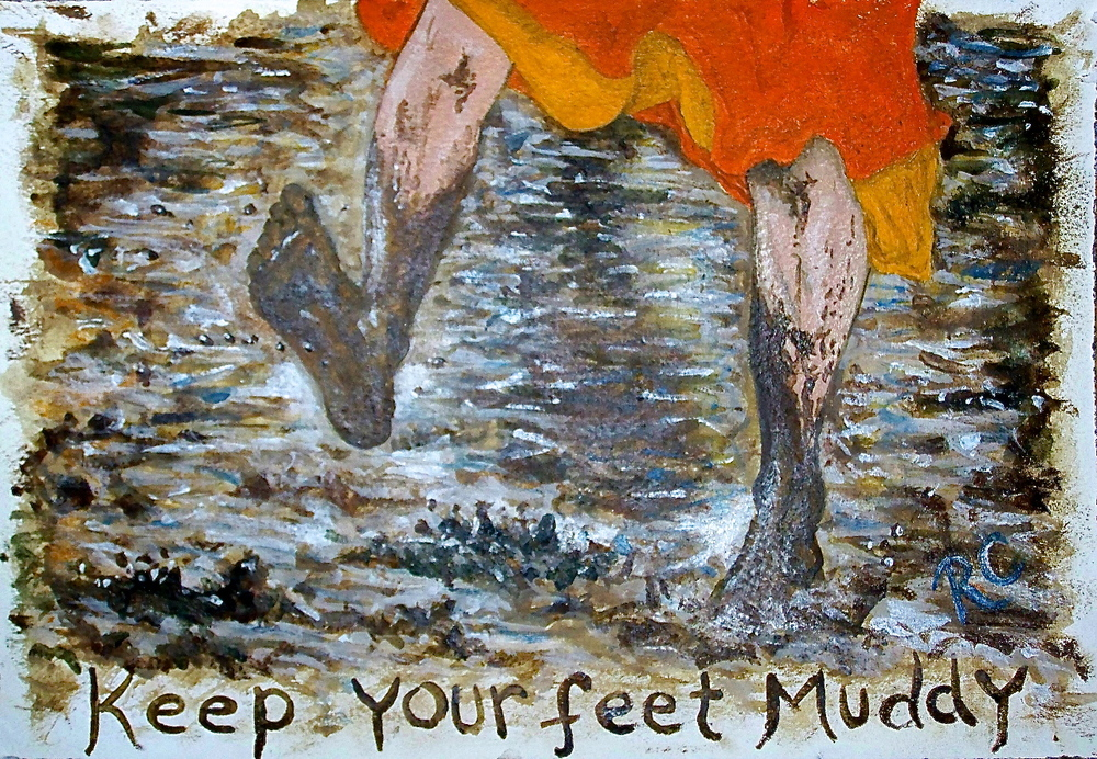 Keep Your Feet Muddy