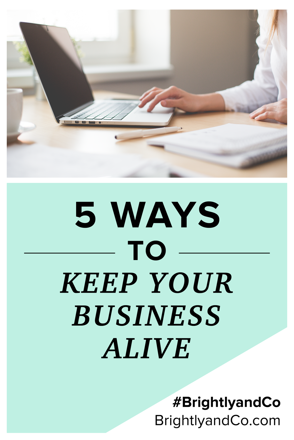 Keep Your Life On Track All Year Long: Brightly & Co.5 Ways To Keep Your Business Alive