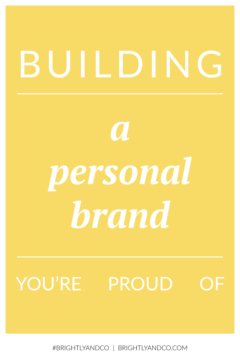 brightly co are you building a personal brand you re proud of are you building a personal brand you re proud of every day every