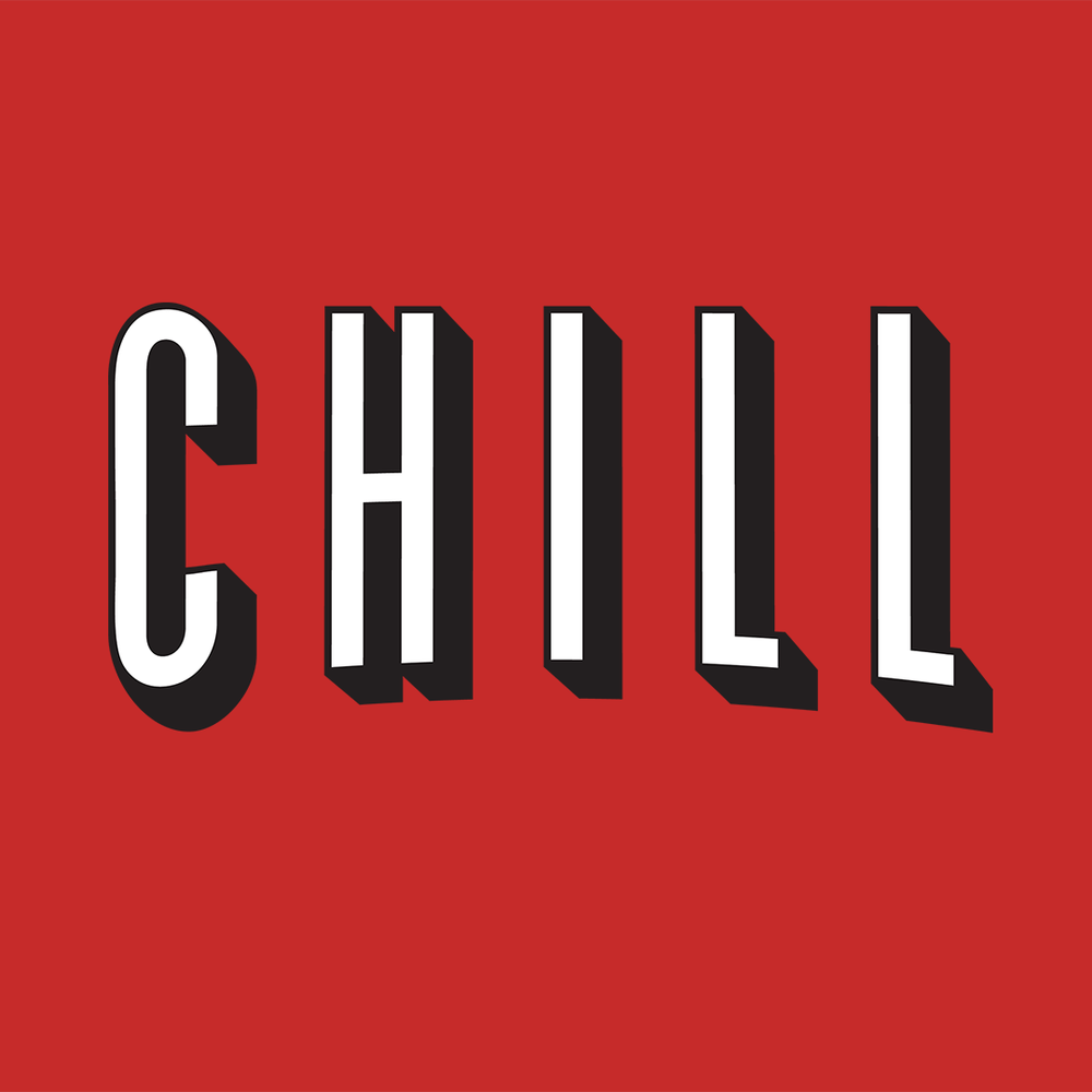 Chill (CLICK TO SHOP)