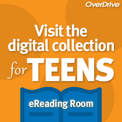 Visit the digital collection for teens in the eReading Room.