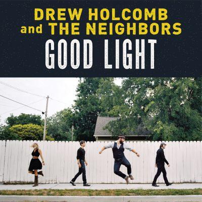 Drew-Holcomb-And-The-Neighbors--Good-Light-album-cover.jpg