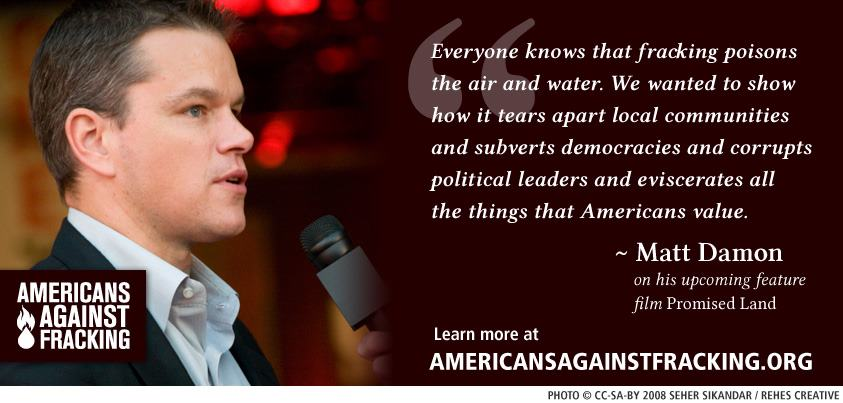 Americans-Against-Fracking-Matt-Damon-quote-on-Promised-Land.jpg